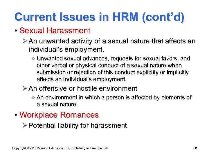 Current Issues in HRM (cont'd)  • Sexual Harassment  Ø An unwanted