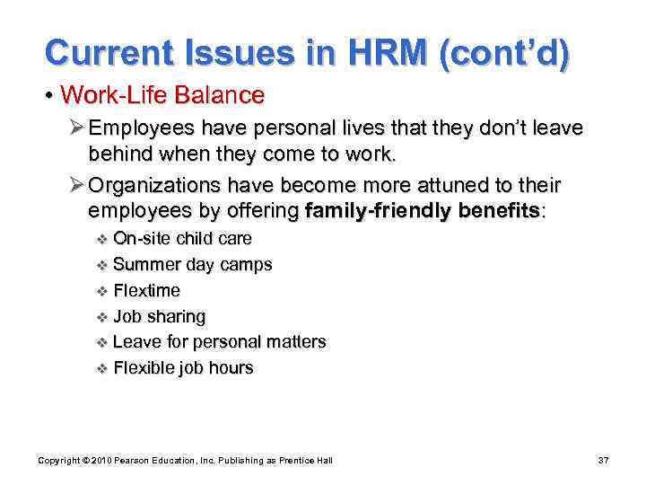 Current Issues in HRM (cont'd)  • Work-Life Balance  Ø Employees have