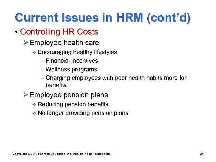 Current Issues in HRM (cont'd)  • Controlling HR Costs  Ø Employee