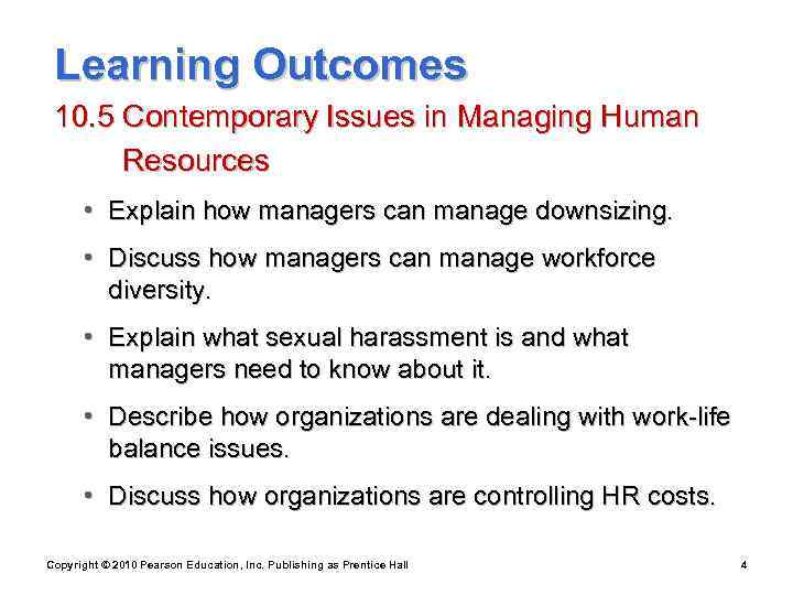 Learning Outcomes 10. 5 Contemporary Issues in Managing Human  Resources