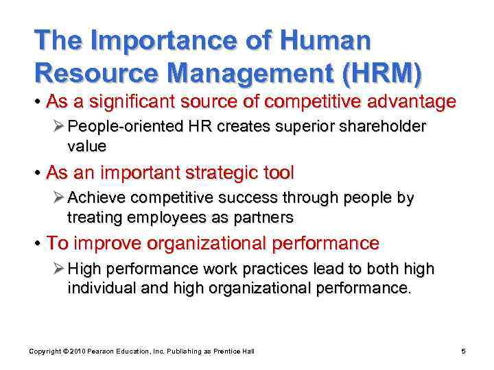 The Importance of Human Resource Management (HRM)  • As a significant source