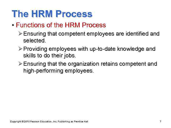 The HRM Process  • Functions of the HRM Process  Ø Ensuring