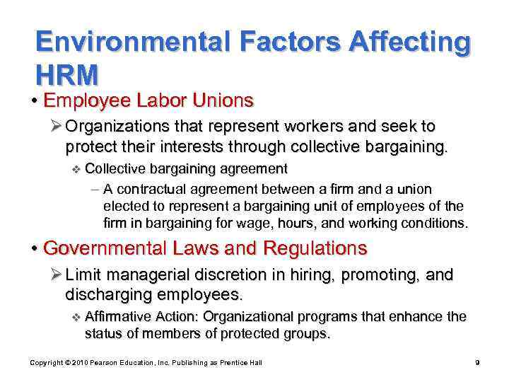 Environmental Factors Affecting HRM • Employee Labor Unions Ø Organizations that represent workers
