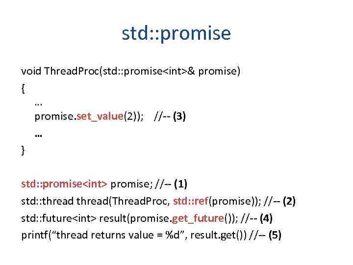 >     std: : promise void Thread. Proc(std: : promise<int>& promise)