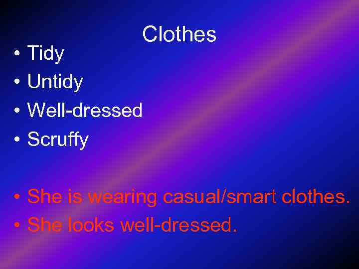 Clothes •  Tidy •  Untidy •  Well-dressed