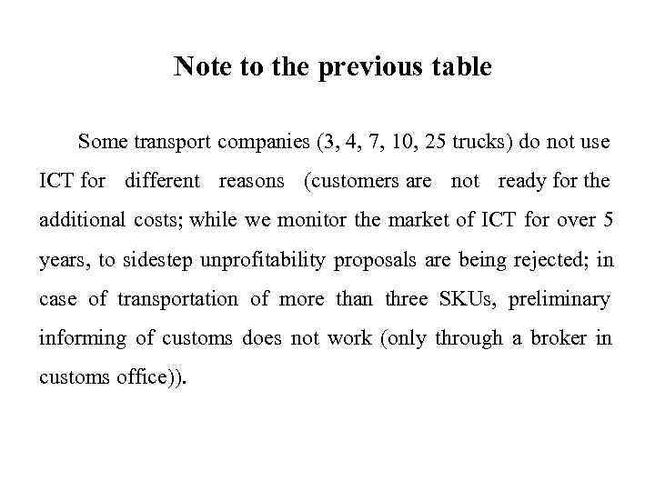 Note to the previous table   Some transport companies