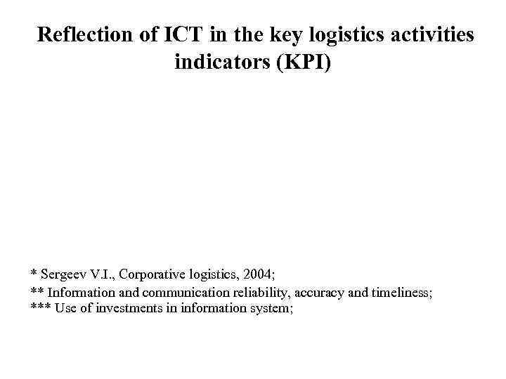 Reflection of ICT in the key logistics activities   indicators (KPI) *