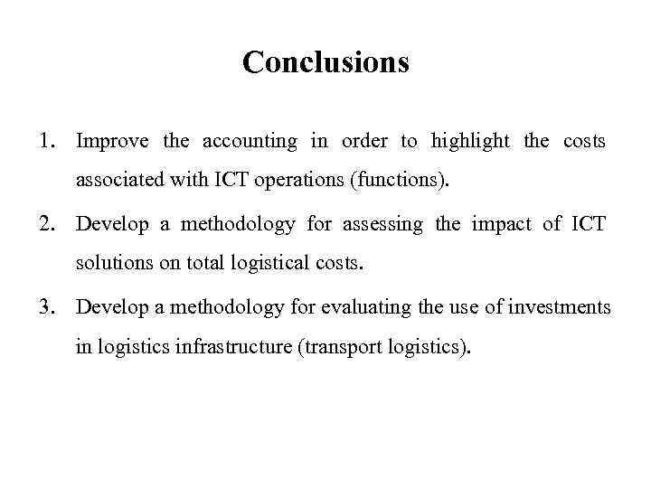 Conclusions 1. Improve the accounting in order to highlight the