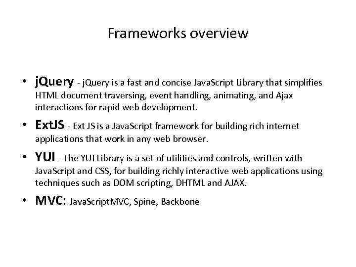 Java Script frameworks Ivan Chyr Frameworks overview