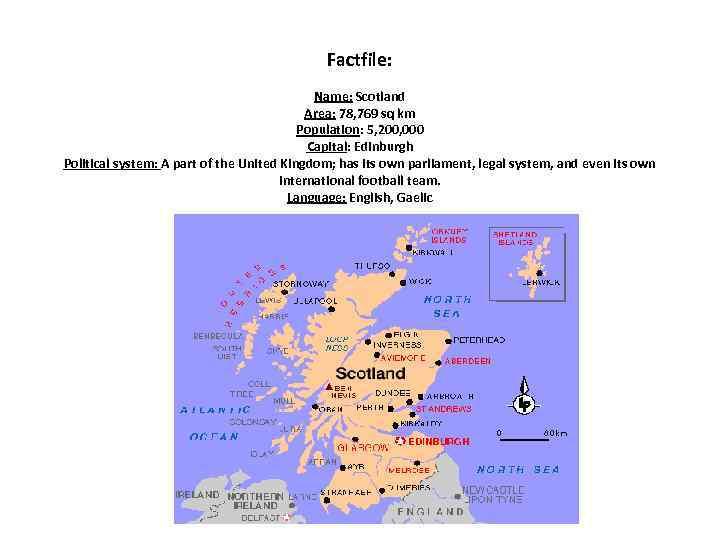 Factfile:    Name: Scotland