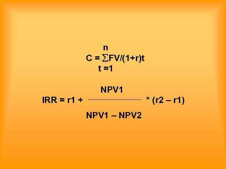 n   C = FV/(1+r)t   t =1