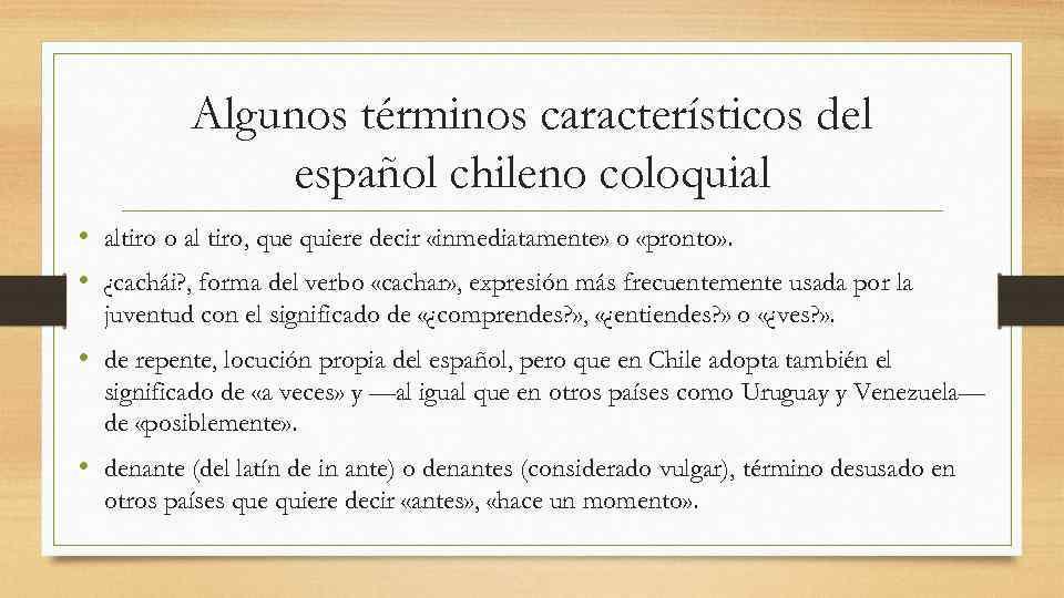 Algunos términos característicos del    español chileno coloquial •