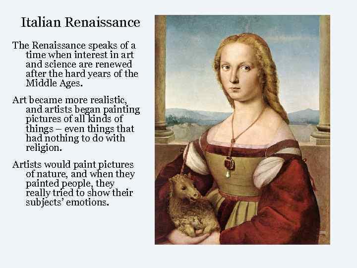 Italian Renaissance The Renaissance speaks of a  time when interest in art