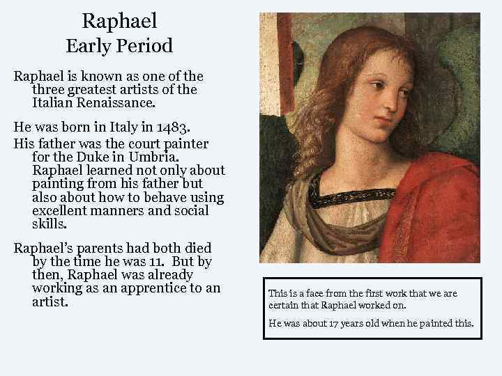 Raphael   Early Period Raphael is known as one of the