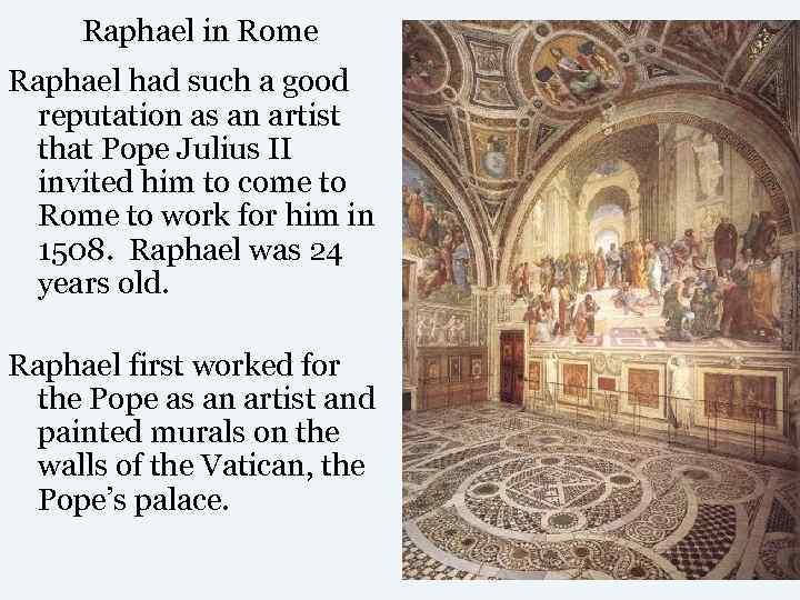 Raphael in Rome Raphael had such a good  reputation as an artist
