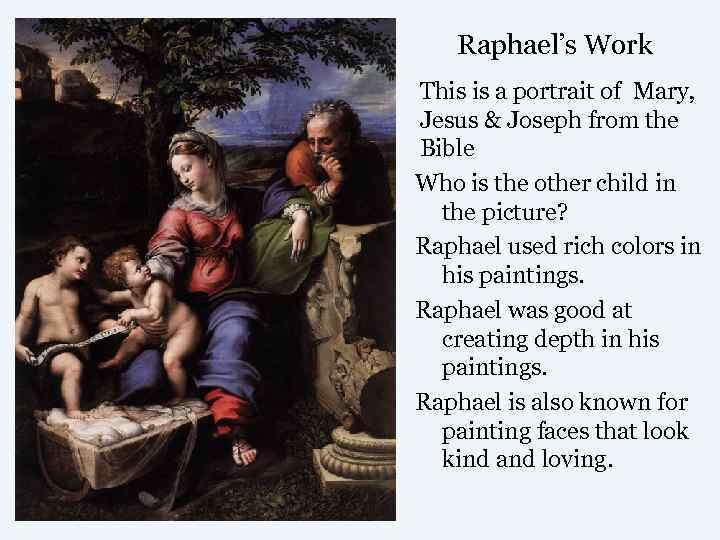 Raphael's Work This is a portrait of Mary, Jesus & Joseph from