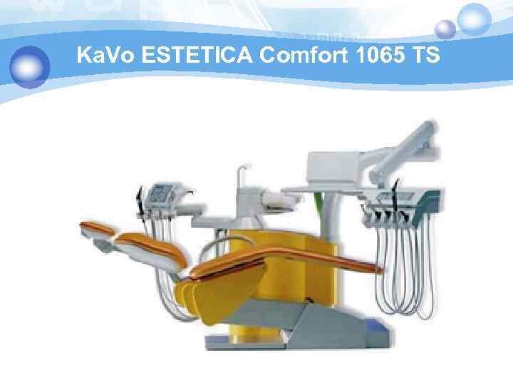 Ka. Vo ESTETICA Comfort 1065 TS