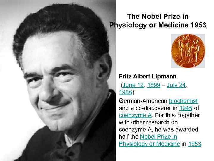 The Nobel Prize in Physiology or Medicine 1953 • Fritz Albert Lipmann