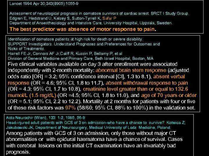 Lancet 1994 Apr 30; 343(8905): 1055 9  Assessment of neurological prognosis in