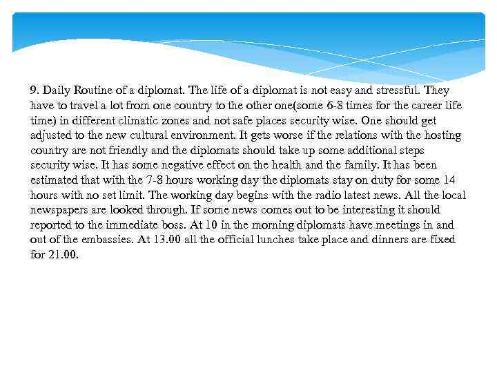 9. Daily Routine of a diplomat. The life of a diplomat is not easy