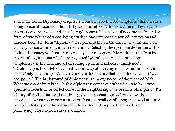 """2. The notion of Diplomacy originates from the Greek word """"Diploma"""" that means a"""
