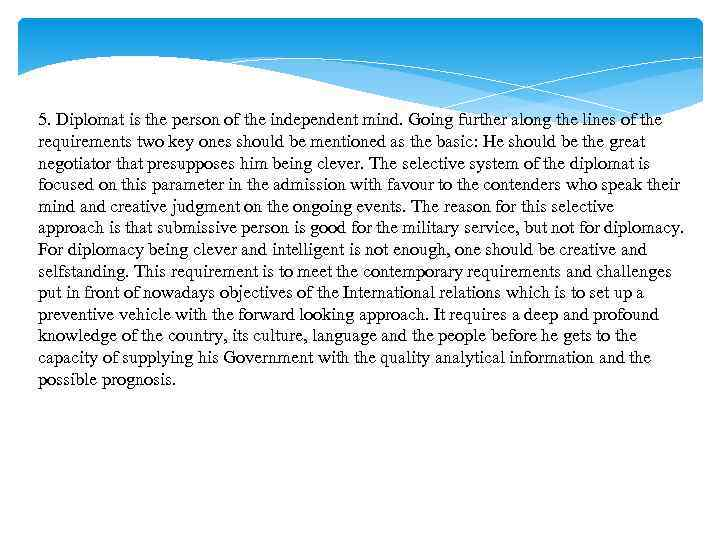 5. Diplomat is the person of the independent mind. Going further along the lines