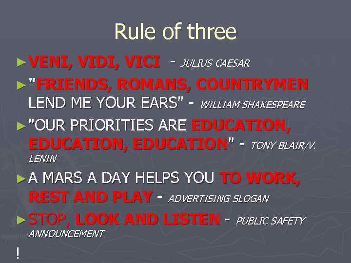 Rule of three ► VENI, VIDI, VICI - JULIUS CAESAR