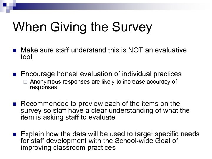 When Giving the Survey n Make sure staff understand this is NOT an evaluative