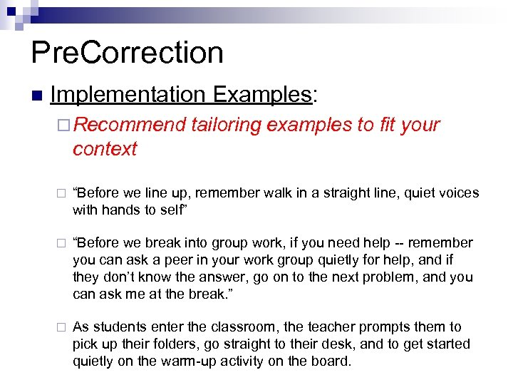 Pre. Correction n Implementation Examples: ¨ Recommend tailoring examples to fit your context ¨