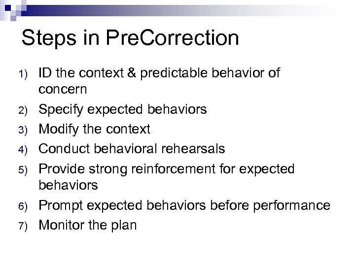 Steps in Pre. Correction 1) 2) 3) 4) 5) 6) 7) ID the context