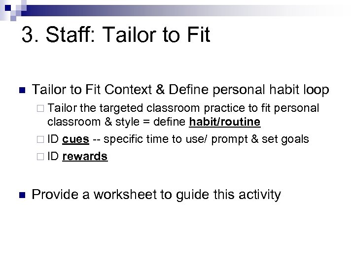 3. Staff: Tailor to Fit n Tailor to Fit Context & Define personal habit