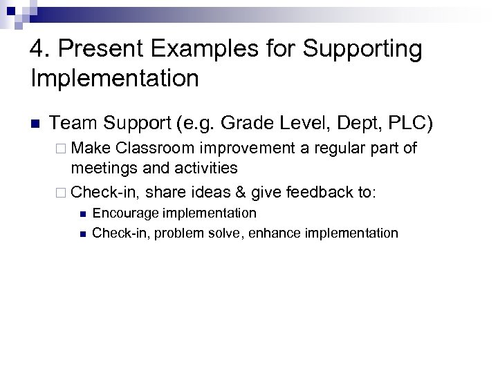 4. Present Examples for Supporting Implementation n Team Support (e. g. Grade Level, Dept,