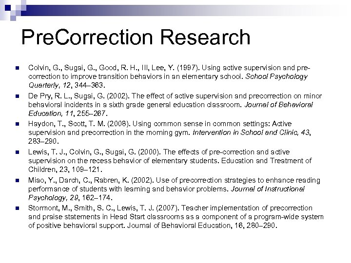 Pre. Correction Research n n n Colvin, G. , Sugai, G. , Good, R.