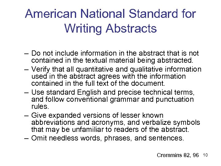 American National Standard for Writing Abstracts – Do not include information in the abstract