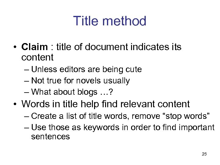 Title method • Claim : title of document indicates its content – Unless editors