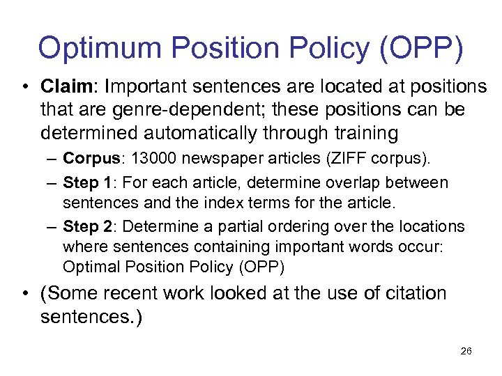 Optimum Position Policy (OPP) • Claim: Important sentences are located at positions that are