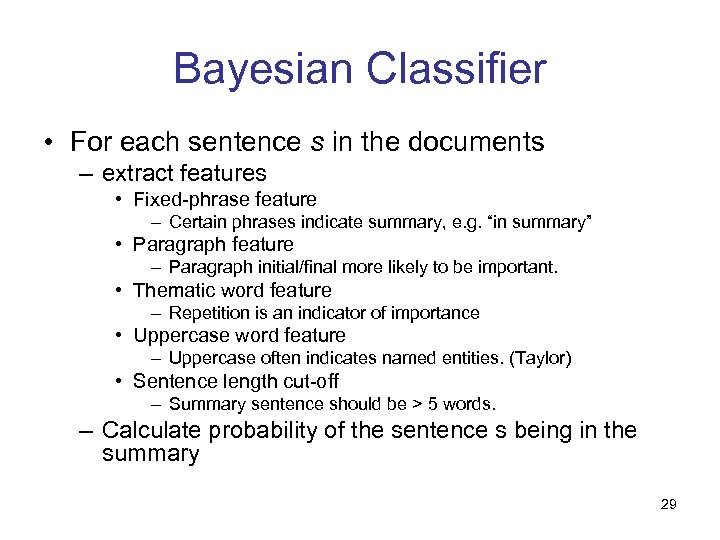 Bayesian Classifier • For each sentence s in the documents – extract features •