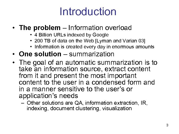Introduction • The problem – Information overload • 4 Billion URLs indexed by Google