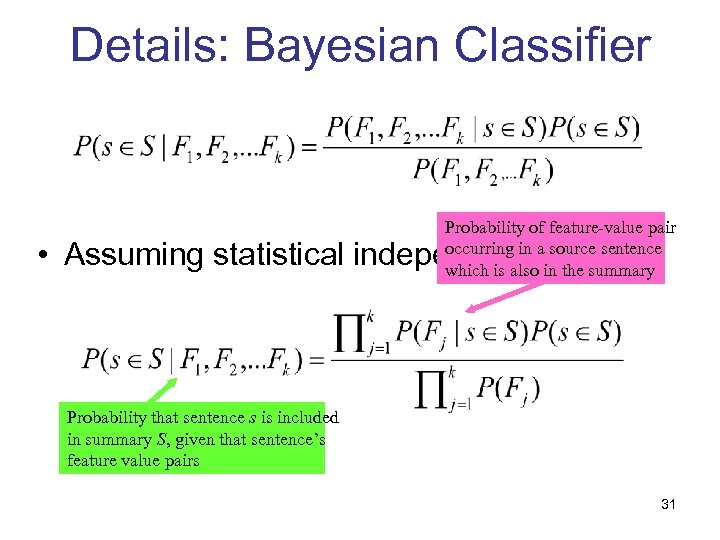 Details: Bayesian Classifier Probability of feature-value pair occurring in a source sentence which is