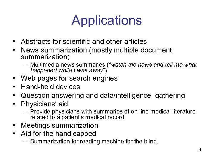 Applications • Abstracts for scientific and other articles • News summarization (mostly multiple document