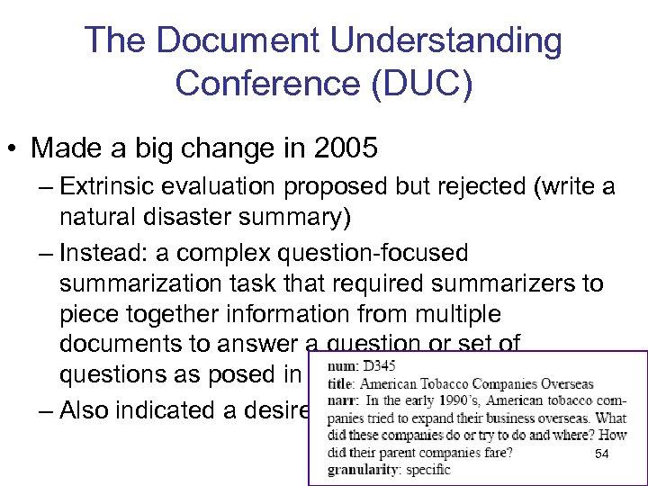 The Document Understanding Conference (DUC) • Made a big change in 2005 – Extrinsic