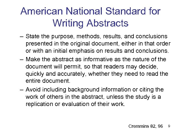 American National Standard for Writing Abstracts – State the purpose, methods, results, and conclusions