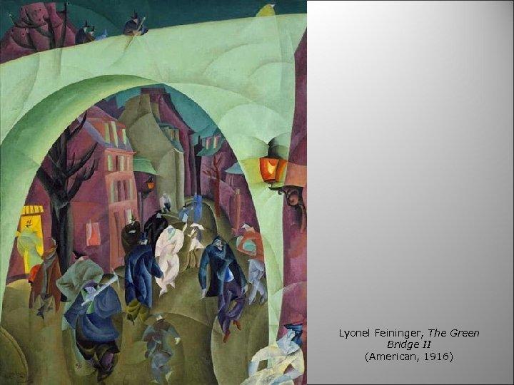 Lyonel Feininger, The Green Bridge II (American, 1916)