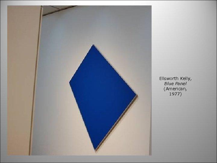 Ellsworth Kelly, Blue Panel (American, 1977)