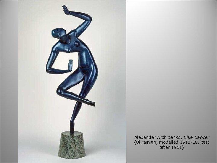 Alexander Archipenko, Blue Dancer (Ukrainian, modelled 1913 -18, cast after 1961)