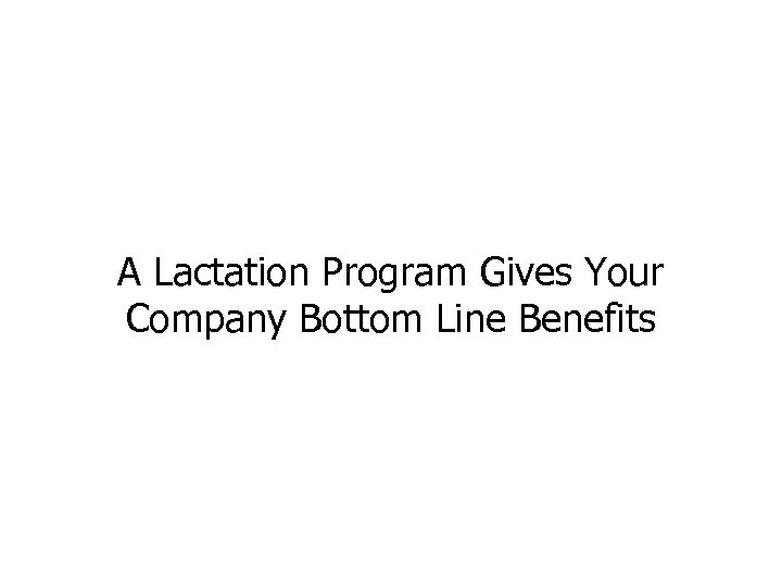 A Lactation Program Gives Your Company Bottom Line Benefits