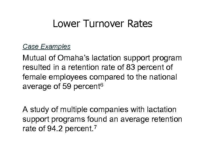 Lower Turnover Rates Case Examples Mutual of Omaha's lactation support program resulted in a