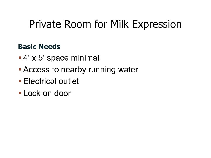 Private Room for Milk Expression Basic Needs 4' x 5' space minimal Access to