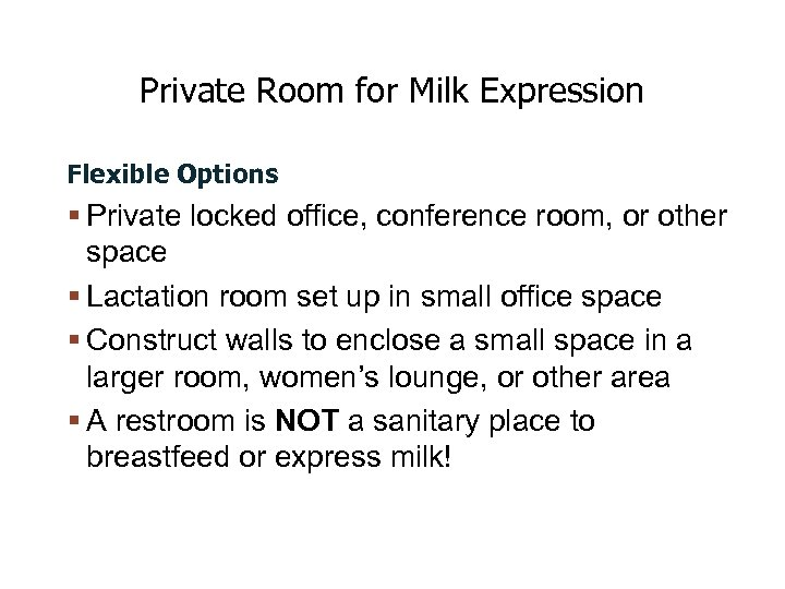 Private Room for Milk Expression Flexible Options Private locked office, conference room, or other