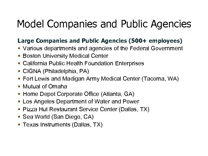 Model Companies and Public Agencies Large Companies and Public Agencies (500+ employees) Various departments